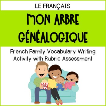 French Family Vocabulary Activity with Rubric