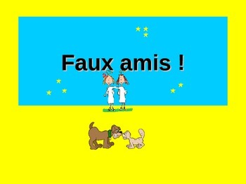 French Teaching Resources Faux Amis/ False Friends Warmer/ Starter Activity.
