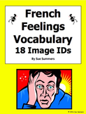 French Feelings Vocabulary 18 Image IDs