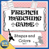 French Flashcard Matching Game Set 3 Shapes and Colors