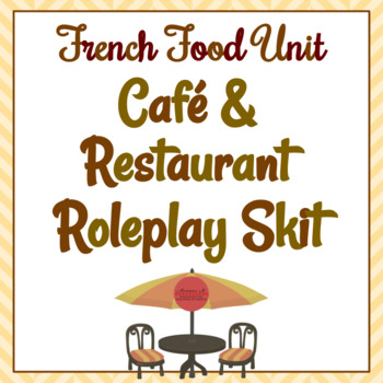 French Food Unit - Cafe and Restaurant Roleplay Skit