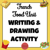 French Food Unit - La Nourriture et Moi (Activity)