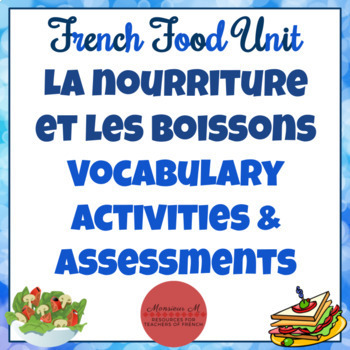 French Food Unit - Vocabulary Activities & Assessments [La Nourriture]