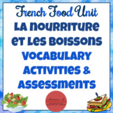 French Food Unit - Vocabulary Activities & Assessments [La