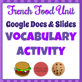 French Food Unit - Google Docs Vocabulary Activity
