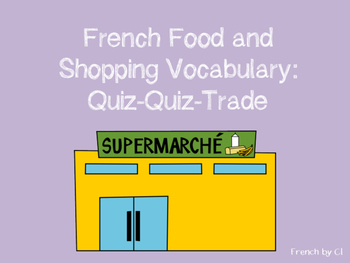French Food Vocabulary: Quiz-Quiz-Trade