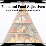 French: Food and Food Adjective Vocab and Assessment Bundle