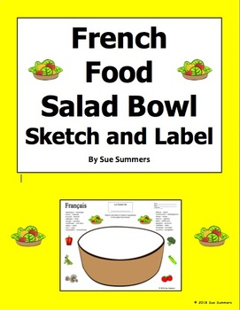 French Foods Salad Bowl Sketch and Label Activity - French Vegetables