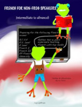 French For Non-Frog Speakers (Intermediate to Advance)