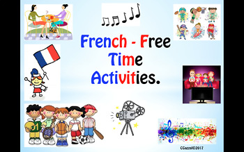 French - Free-Time Activities - A Complete Topic.