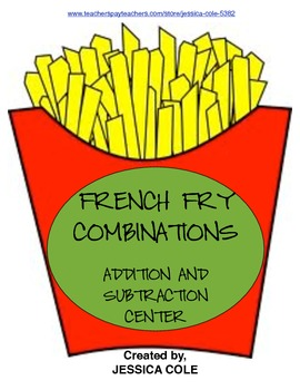 French Fry Combinations Center (Addition and Subtraction)