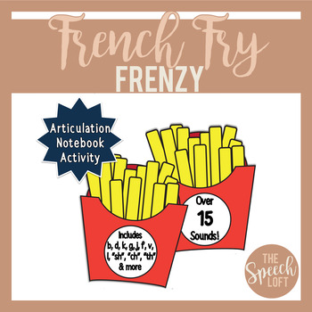 French Fry Frenzy | NO PREP | Articulation Notebook Activity