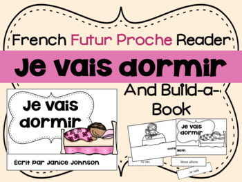 French Futur Proche Reader & Build-A-Book ~ Je vais dormir