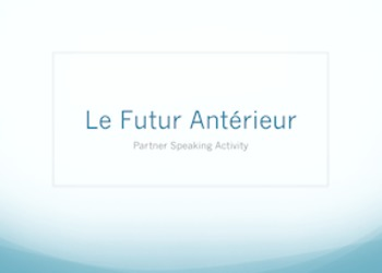 French Futur Antérieur partner speaking activity