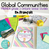 French Global Communities: Grade 2 Ontario Social Studies- People & Environments