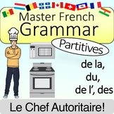 French Grammar Partitives du, de la, de l', des: THE BOSSY CHEF!