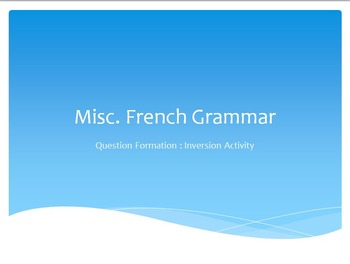 French Question Formation : Inversion Activity
