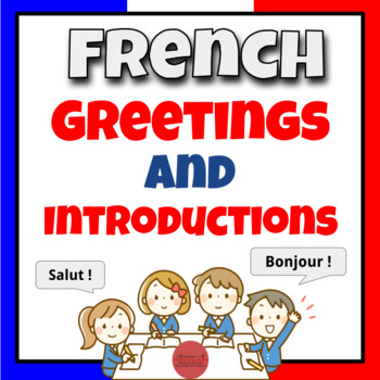 French Greetings and Introductions [Les Salutations]