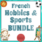 French Hobbies & Sports BUNDLE! [Les sports et les passe-temps]