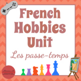 French Hobbies Unit [Les passe-temps]