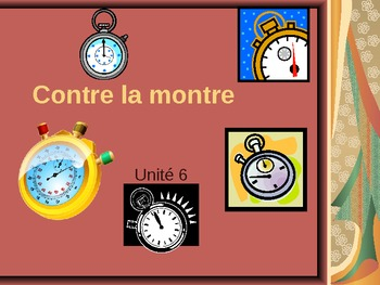 French I - Contre la montre - Race the clock - ER, IR, and RE verbs
