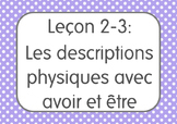 French I Unit 2 Lesson 3: Les descriptions physiques avec être et avoir