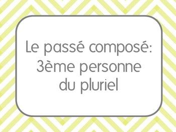 French II Le passé composé: 3ème personne du pluriel (ils/elles)