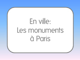 French I/II: Paris Monuments