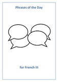 French III Phrases of the Day - Useful phrases for the classroom