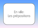 French I/II: Prepositions with Places in Town