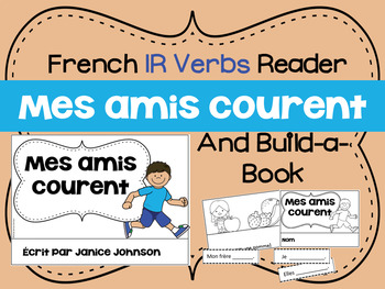 French IR Verb Reader & Build-A-Book ~ Mes amis courent ~ Les verbes IR