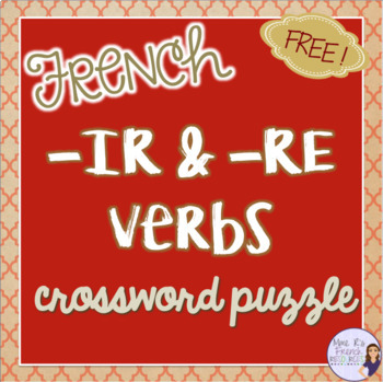 French -IR and -RE verbs crossword puzzle  LES VERBES EN -IR ET -RE