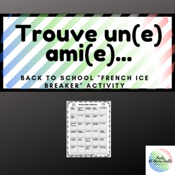 French Ice Breaker Activity Trouve un(e) ami(e)...