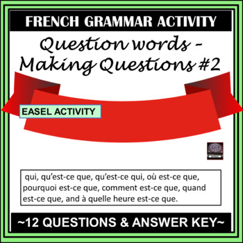 French Interrogative Adverbs – Making Questions #2