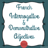 French Interrogative and Demonstrative Adjectives!