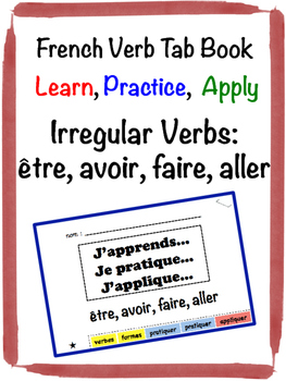 French Irregular Verbs Tab Book: être, avoir, faire, aller
