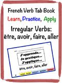French Irregular Verbs Tab Book: être, avoir, faire, aller