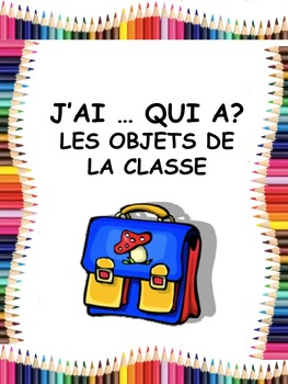 """French: LES OBJETS DE CLASSE """"J'AI ... QUI A?"""", Game, Core"""