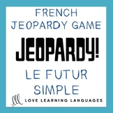Le Futur Simple - French Jeopardy Game - French Simple Fut