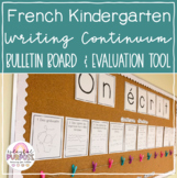 French Kindergarten Writing Continuum Display & Evaluation Tool