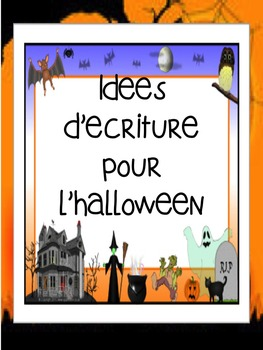 """French: """"L'Halloween, idées d'écriture"""", Immersion: Late PRIMARY& early JUNIOR"""