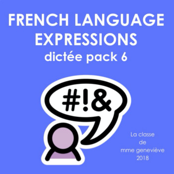 French Language Expressions - Dictée pack 6