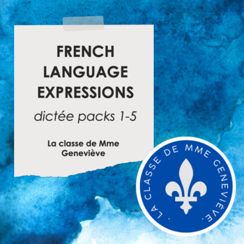 French Language Expressions - dictée packs 1-5