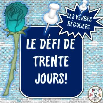 French: Le Défi de 30 Jours! (Les Verbes Réguliers)