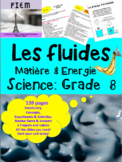 "French: ""Les fluides"", Sciences, Grade 8, 139 slides"