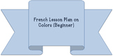 French Lesson Plan on Colors (Beginner)