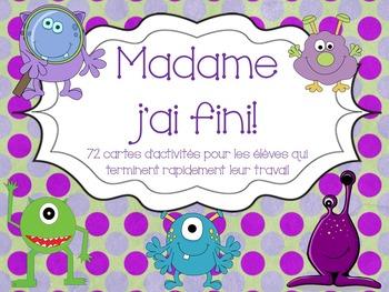 French:  Madame j'ai fini!