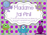 French:  Madame j'ai fini!