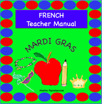 French Mardi Gras TEACHER MANUAL