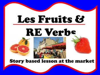 French Market Fruits & RE verbs